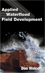 Wolcott, D. ;  Applied Waterflood Field Development,  Energy Tribune Publishing Inc., 2009.